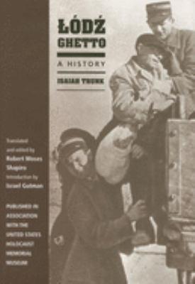 Lodz Ghetto: A History 9780253347558