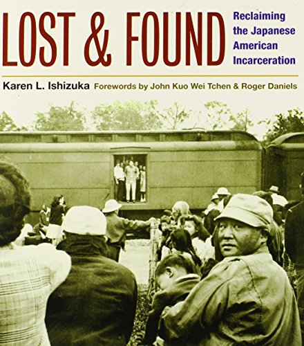 Lost and Found: Reclaiming the Japanese American Incarceration 9780252073724