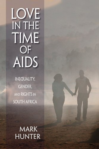 Love in the Time of AIDS: Inequality, Gender, and Rights in South Africa 9780253222398