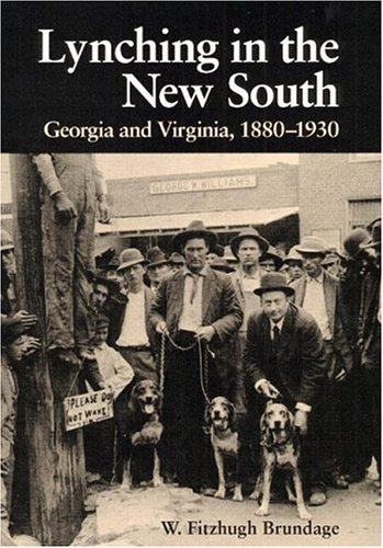 Lynching in the New South: Georgia and Virginia, 1880-1930 9780252019876