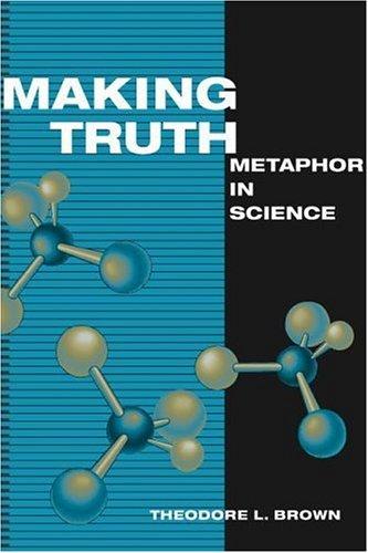 Making Truth: Metaphor in Science 9780252028106