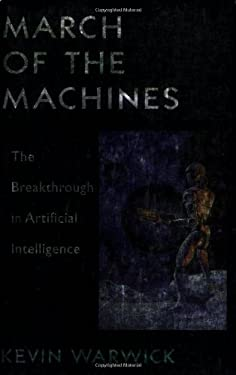 March of the Machines: The Breakthrough in Artificial Intelligence 9780252072239