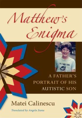 Matthew's Enigma: A Father's Portrait of His Autistic Son 9780253352972