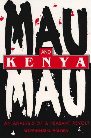 Mau Mau and Kenya: An Analysis of a Peasant Revolt 9780253336644