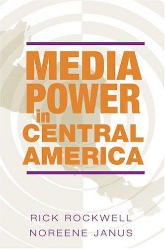 Media Power in Central America 9780252028021
