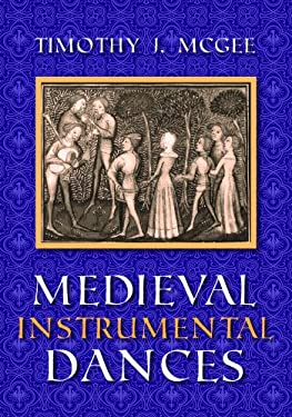 Medieval Instrumental Dances 9780253333537