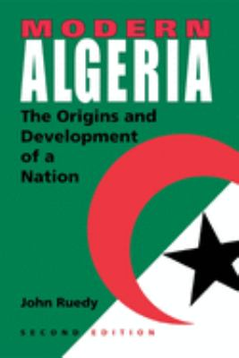 Modern Algeria, Second Edition: The Origins and Development of a Nation 9780253217820
