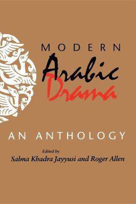Modern Arabic Drama: An Anthology 9780253209733