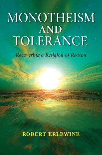 Monotheism and Tolerance: Recovering a Religion of Reason 9780253221568