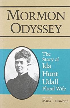 Mormon Odyssey/Ida Hunt 9780252018756