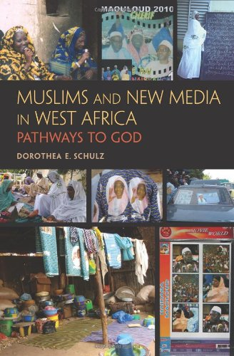 Muslims and New Media in West Africa: Pathways to God 9780253223623