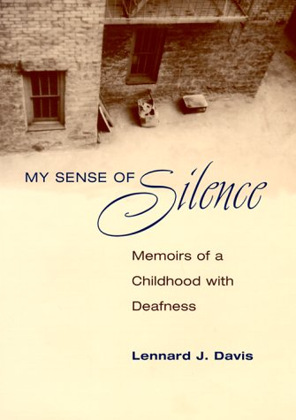 My Sense of Silence: Memoirs of a Childhood with Deafness 9780252025334
