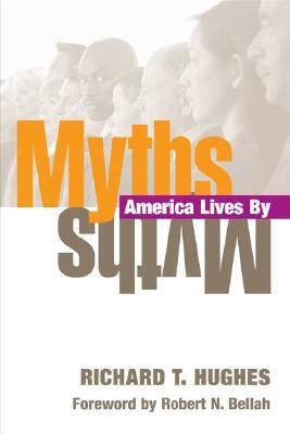 Myths America Lives By 9780252028601