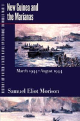 History of United States Naval Operations in World War II. Vol. 8: New Guinea and the Marianas, March 1944-August 1944
