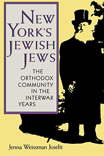 New York's Jewish Jews: The Orthodox Community in the Interwar Years 9780253205544