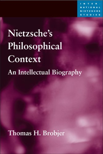 Nietzsche's Philosophical Context: An Intellectual Biography 9780252032455