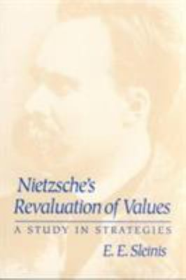 Nietzsche's Revaluation of Values: A Study in Strategies 9780252063831