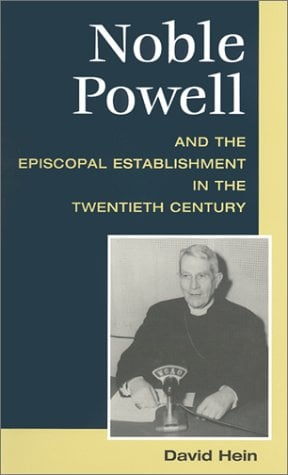 Noble Powell and the Episcopal Establishment in the Twentieth Century 9780252026430