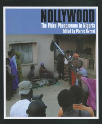 Nollywood: The Video Phenomenon in Nigeria 9780253353528