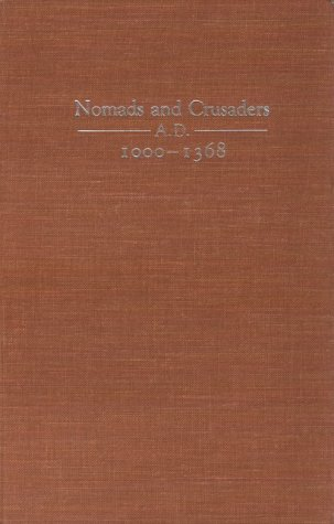 Nomads and Crusaders, A.D. 1000-1368 9780253347879