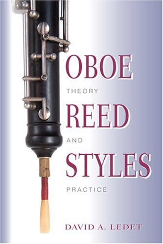 Oboe Reed Styles: Theory and Practice 9780253213921