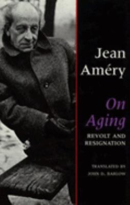 On Aging: Revolt and Resignation 9780253306753