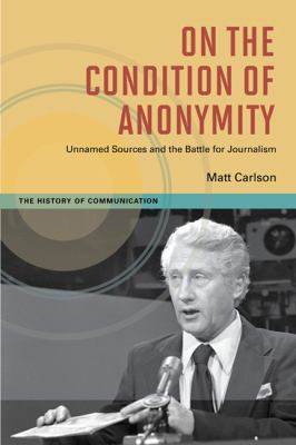 On the Condition of Anonymity 9780252035999