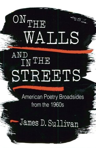 On the Walls and in the Streets: American Poetry Broadsides from the 1960s 9780252066245
