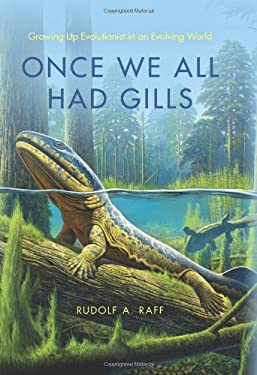 Once We All Had Gills: Growing Up Evolutionist in an Evolving World 9780253002358