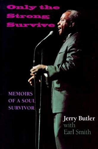 Only the Strong Survive: Memoirs of a Soul Survivor 9780253337962