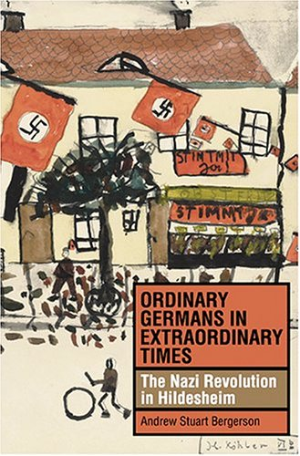 Ordinary Germans in Extraordinary Times: The Nazi Revolution in Hildesheim 9780253344656
