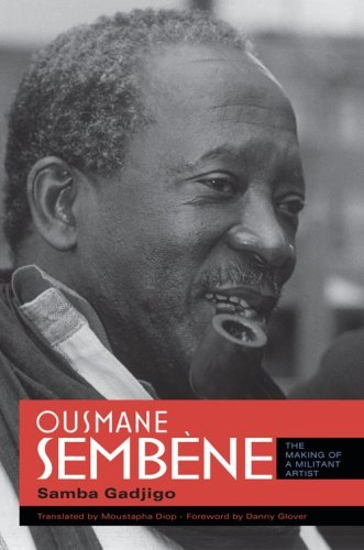Ousmane Sembene: The Making of a Militant Artist 9780253221513