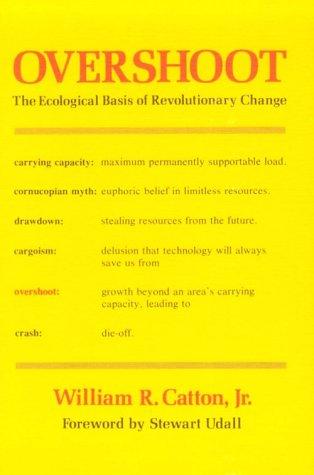Overshoot: The Ecological Basis of Revolutionary Change 9780252009884