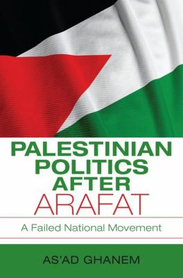 Palestinian Politics After Arafat: A Failed National Movement 9780253221605