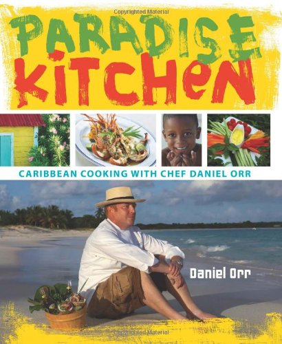Paradise Kitchen: Caribbean Cooking with Chef Daniel Orr 9780253356086