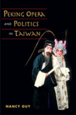 Peking Opera and Politics in Taiwan 9780252029738