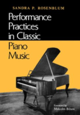 Performance Practices in Classic Piano Music: Their Principles and Applications 9780253206800