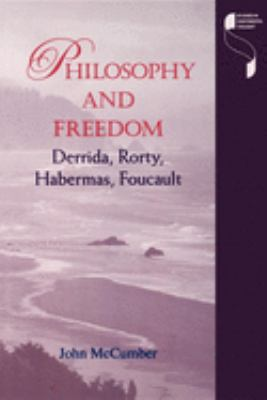 Philosophy and Freedom: Derrida, Rorty, Habermas, Foucault 9780253213631