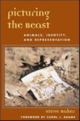 Picturing the Beast: Animals, Identity, and Representation 9780252070303