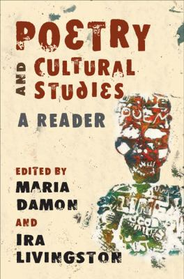 Poetry and Cultural Studies: A Reader 9780252076084