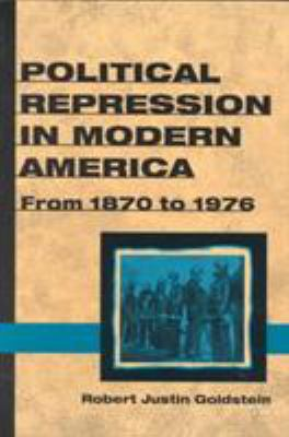 Political Repression in Modern America: From 1870 to 1976 9780252069642