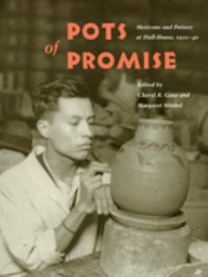 Pots of Promise: Mexicans and Pottery at Hull-House, 1920-40 9780252071973