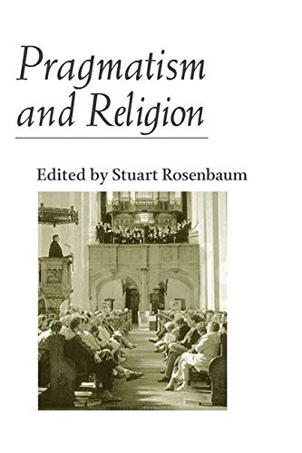 Pragmatism and Religion: Classical Sources and Original Essays 9780252071225