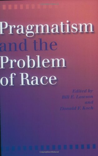 Pragmatism and the Problem of Race 9780253216472