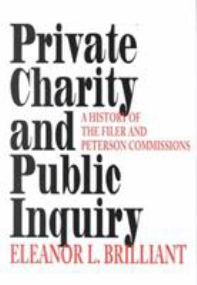 Private Charity and Public Inquiry: A History of the Filer and Peterson Commissions 9780253337511