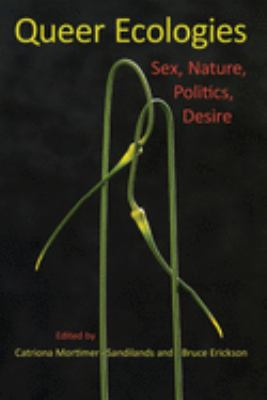 Queer Ecologies: Sex, Nature, Politics, Desire 9780253222039