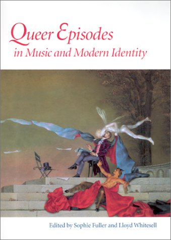 Queer Episodes in Music and Modern Identity 9780252027406