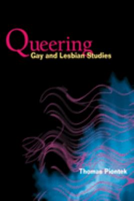 Queering Gay and Lesbian Studies 9780252072802