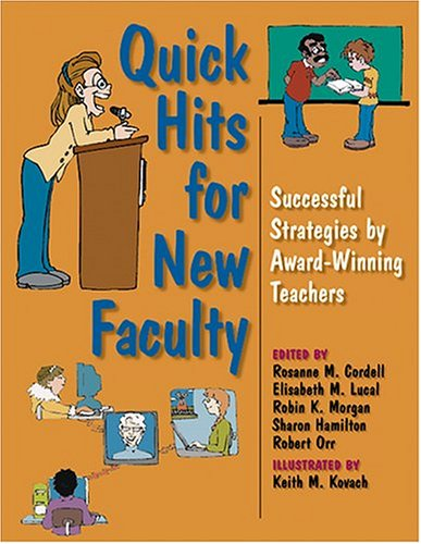 Quick Hits for New Faculty: Successful Strategies by Award-Winning Teachers 9780253217097