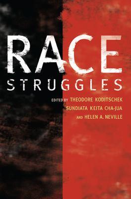 Race Struggles 9780252076480